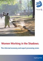 Women Working in the Shadows: The informal economy and export processing zones