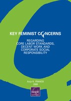 Key Feminist Concerns Regarding Core Labor Standards, Decent Work and Corporate Social Responsibility