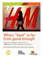 """When """"best"""" is far from good enough: Violations of workers' rights at four of H&M 'best-in-class' suppliers in Cambodia"""