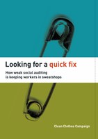 Looking for a quick fix - How weak social auditing is keeping workers in sweatshops