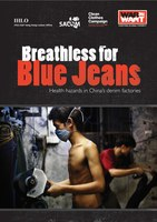Breathless for Blue Jeans: health hazards in China's denim factories