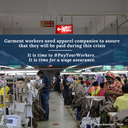 Garment workers need apparel companiesa assurance that they will be paid during this crisis