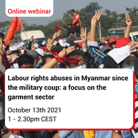 Webinar: Labour rights abuses in Myanmar since the military coup - a focus on the garment sector